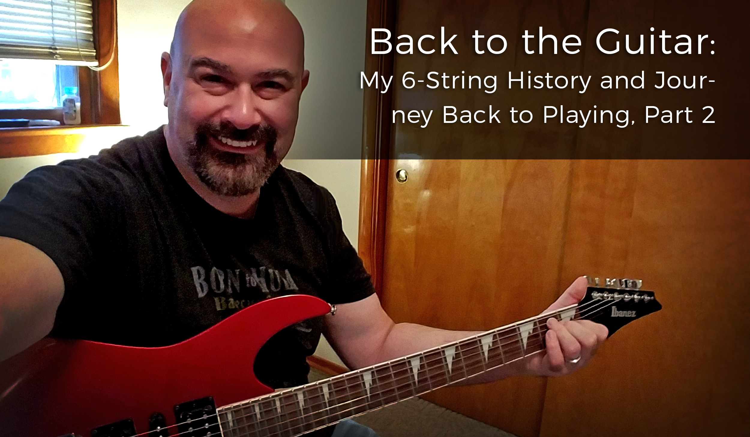 back-to-the-guitar-my-6-string-journey-back-to-playing-part-2-scott-roberts