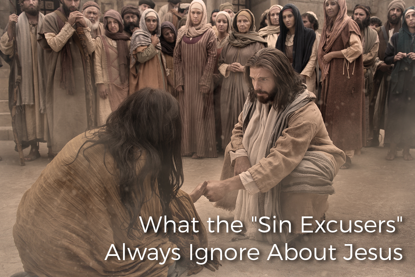 what-the-sin-excusers-always-ignore-about-jesus