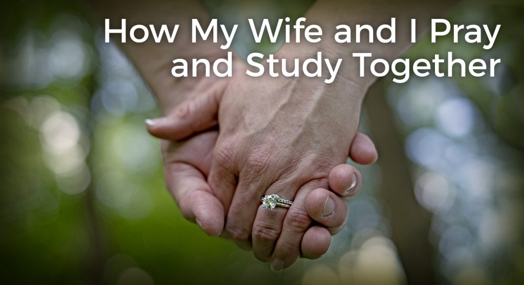 how-my-wife-and-i-study-and-pray-together-our-schedule-header
