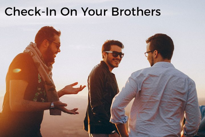 check-in-on-your-brothers