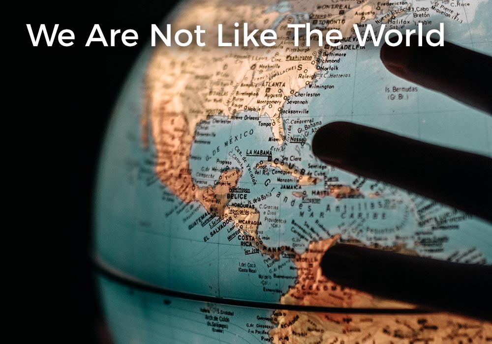 we-are-not-like-the-world-post