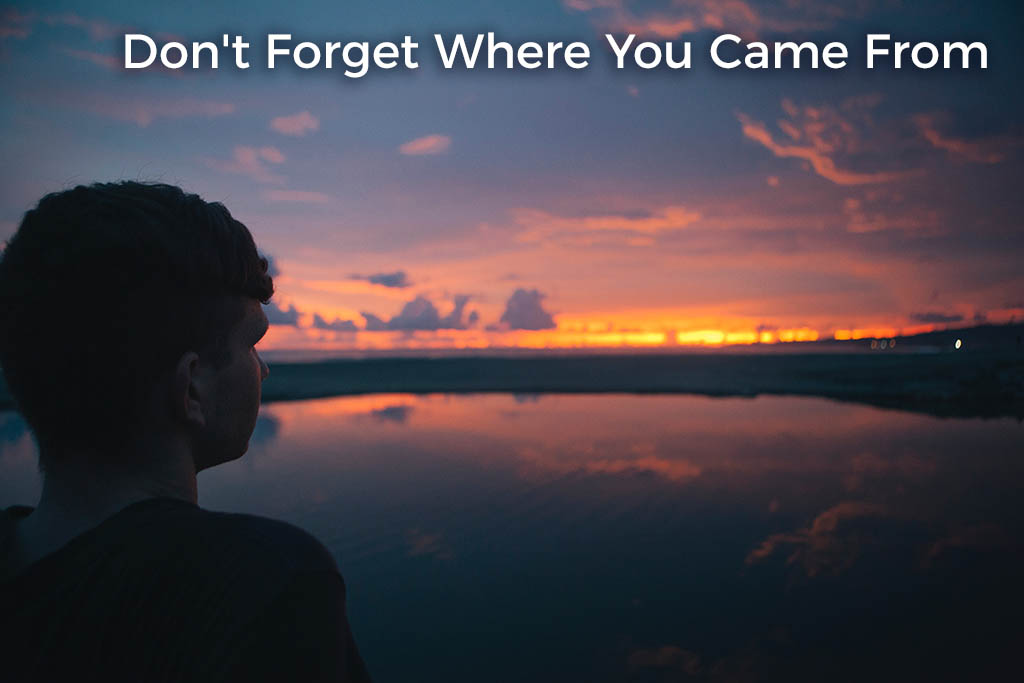 dont-forget-where-you-came-from-post