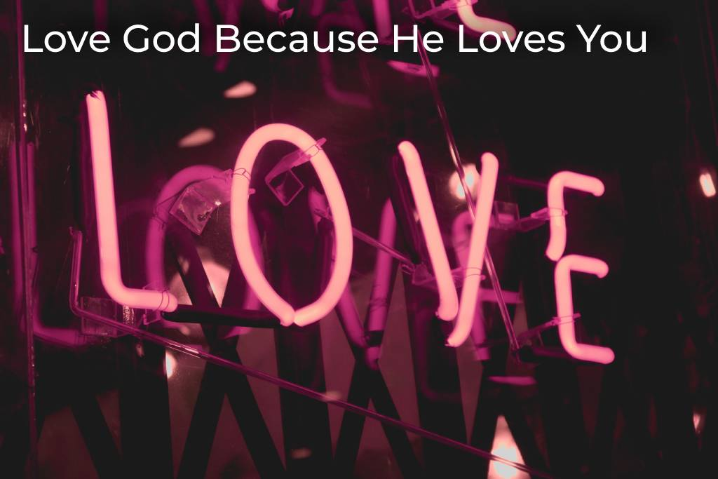 love-god-because-he-loves-you