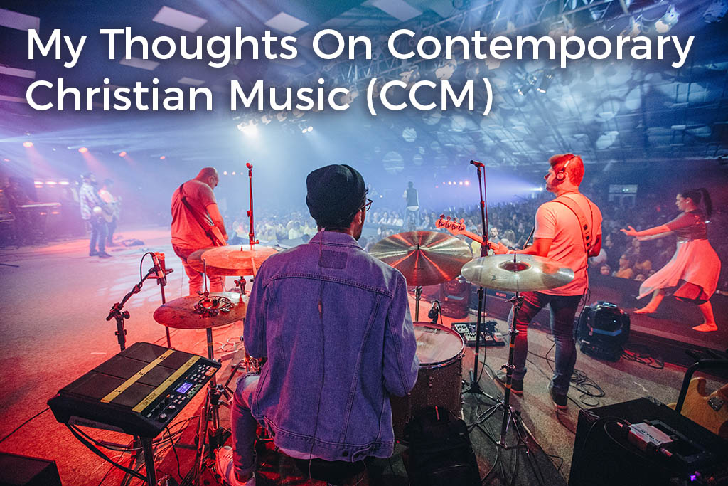 my-thoughts-on-contemporary-christian-music-ccm