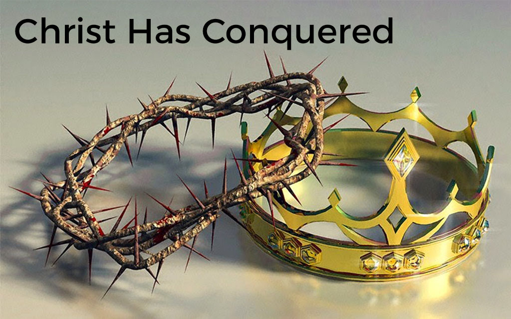christ-has-conquered-post