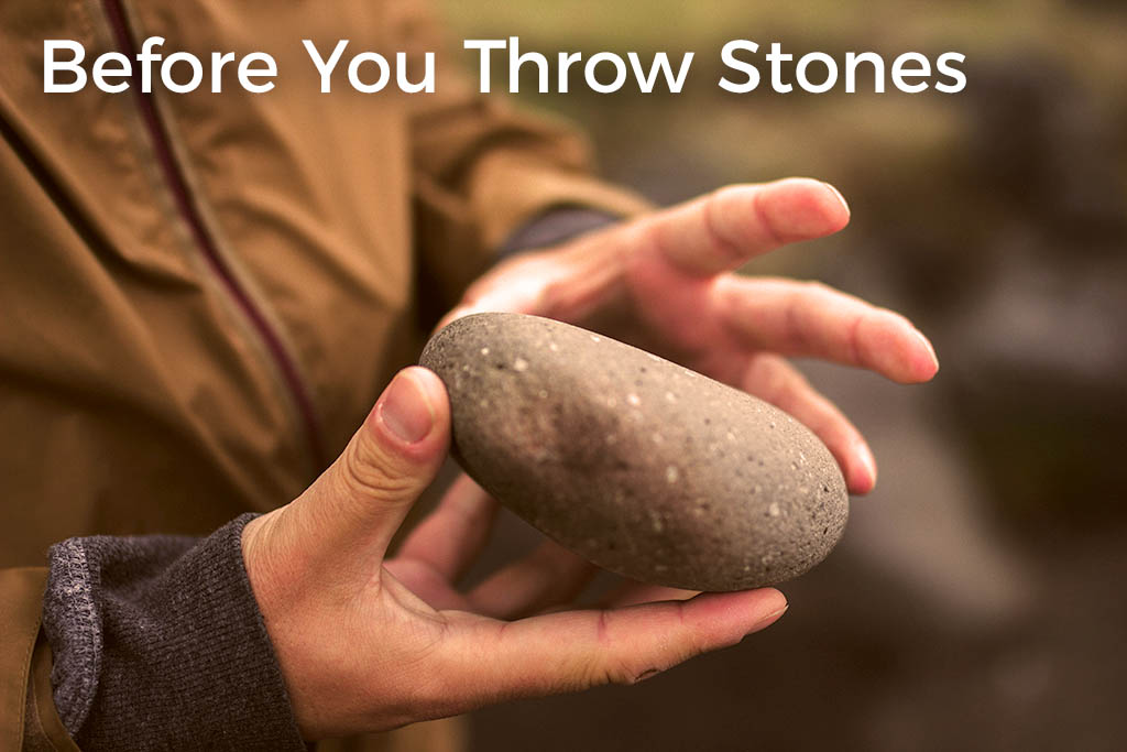 before-you-throw-stones